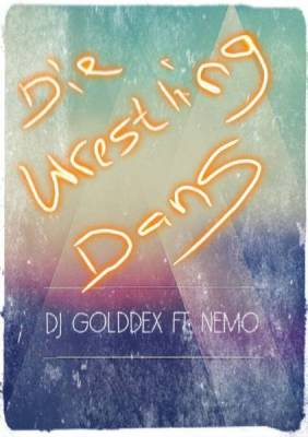 DJ Golddex – Die Wrestling Dans (WWE Song) ft. Nemo