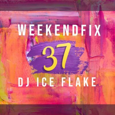 DJ Ice Flake – WeekendFix 37
