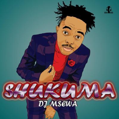 DJ Msewa – Shukuma (Shayzandla)