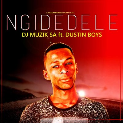 DJ Muzik SA – Ngidedele ft. Dustin Boys