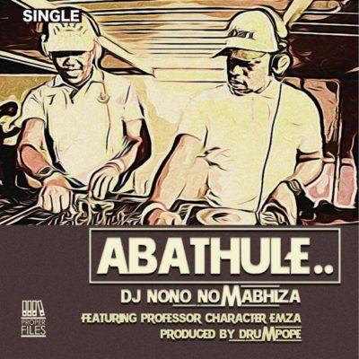 DJ Nono No Mabhiza – Abathule ft. Emza, Professor & Character