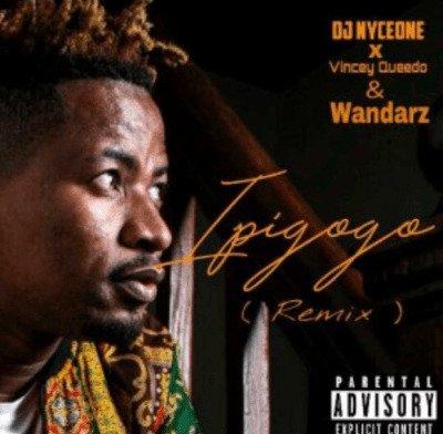 DJ Nyceone – Ipigogo (Remix) ft. Vincey Queedo & Wandarz
