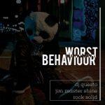 DJ Questo, DJ Jim Mastershine & Rocksolid – Worst Behaviour