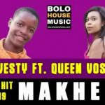 DJ Vesty – Makhe ft. Queen Vosho