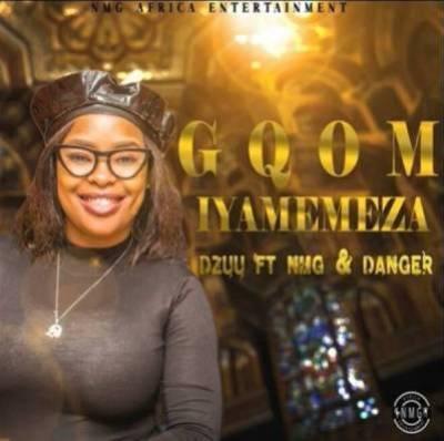 Dzuu – Gqom Iyamemeza ft. Danger & NMG