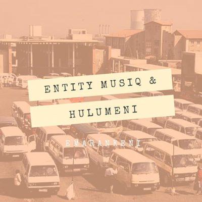 Entity MusiQ & Hulumeni – Emarankeni (Kwaito Feel Mix)