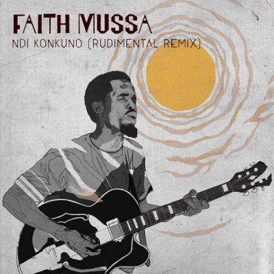 Faith Mussa – Ndi Konkuno (Rudimental Remix)