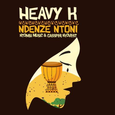 Heavy K – Ndenze Ntoni ft. Ntombi Music & Cassper Nyovest