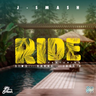 J-Smash – Ride ft. Sims, Ranks & Just G