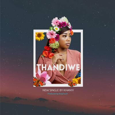 Khanyisa Jaceni – Thandiwe