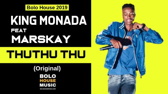 King Monada – ThuThuThu ft. Marskay
