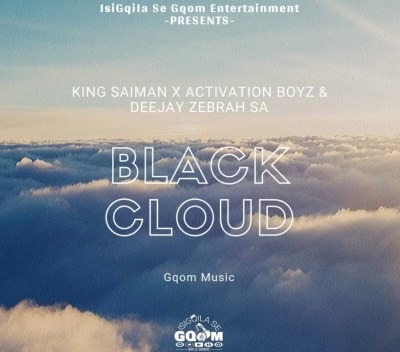 King Saiman – Black Cloud ft. Activation Boyz & Deejay Zebra SA Musiq