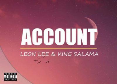 Leon Lee & King Salama – Account