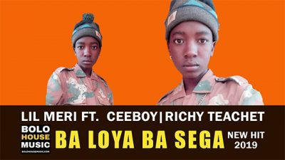 Lil Meri – Ba Loya Ba Sega ft. Ceeboy & Richy Teanet