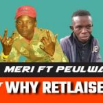 Lil Meri – Why Retlaisega ft. Peulwane