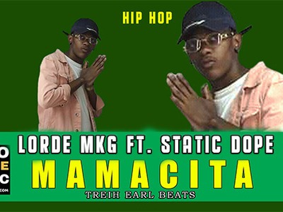 Lorde MKG – Mamacita ft. Static Dope