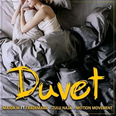 Major M – Duvet ft. Trademark, Zulu Naja & Motion Movement