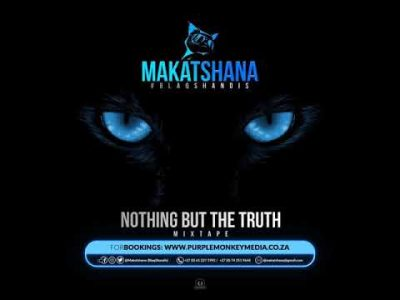 Makatshana (BlaqShandis) – Nothing But The Truth (Mixtape)