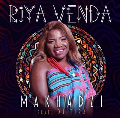 Makhadzi – Riya Venda ft. DJ Tira