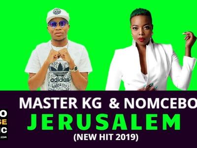 Master KG – Jerusalem ft. Nomcebo