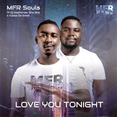 MFR Souls – Love You Tonight ft. Kabza De Small, DJ Maphorisa & Shasha