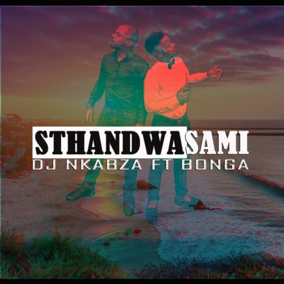 Music: DJ Nkabza – Sthandwa Sami ft. Bonga