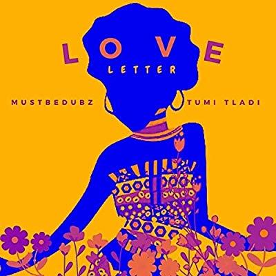 Mustbedubz – Love Letter ft. Tumi Tladi