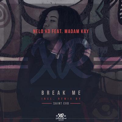 Nelo HD – Break Me ft. Madam Kay (Original Mix)