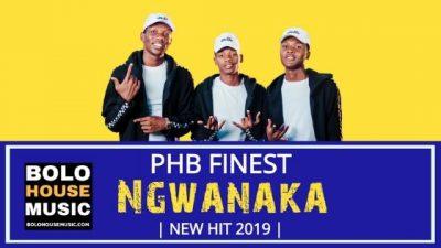 PHB Finest – Ngwanaka