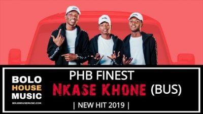 PHB Finest – Nkase Khone (Bus)