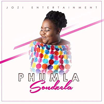 Phumla – Sondzela