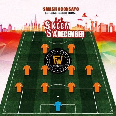 Smash Oconsayo – Skeem Sa December ft. Formation Boyz