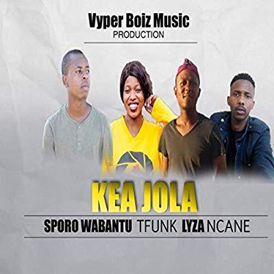 Sporo Wabantu, Tfunk, Lyza & Ncane – Kea Jola