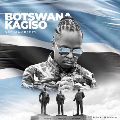Vee Mampeezy – Botswana Kagiso