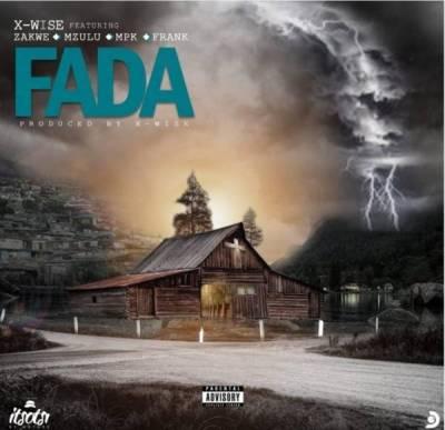 X-Wise – Fada ft. Zakwe, Mzulu, Mpk & Frank