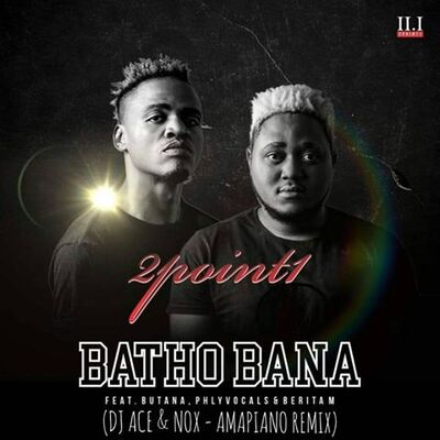 2Point1 – Batho Bana (DJ Ace & Nox Amapiano Remix)