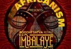 Africanism & Bob Sinclar – Imbalayé (Boddhi Satva Remix) +