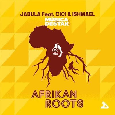 Afrikan Roots – Jabula ft. CiCi & Ishmael