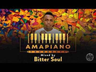 BitterSoul – Amapiano Thursday Mix