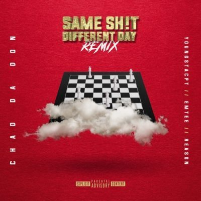 Chad Da Don – Same Shit Different Day (Remix)