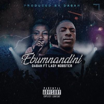 Dabah – Ebumnandini ft. Lady Nobster