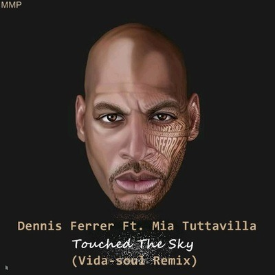 Dennis Ferrer – Touched The Sky (Vida-soul Remix)