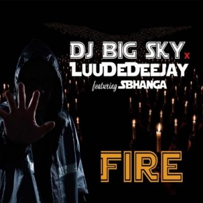 DJ Big Sky & LuuDaDeejay – Fire ft. Sbhanga