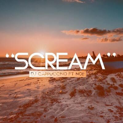 DJ Cappuccino – Scream ft. Noe