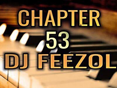 DJ FeezoL – Chapter 53