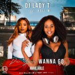 DJ Lady T – Do You Wanna Go ft. Xoli M
