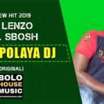 DJ Lenzo – Wa Mpolaya Dj ft. DJ Sbosh