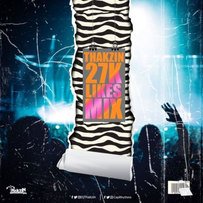 DJ Thakzin – 27K Likes Mix