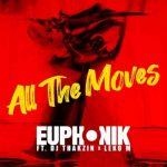 Euphonik – All the Moves ft. DJ Thakzin & Leko M