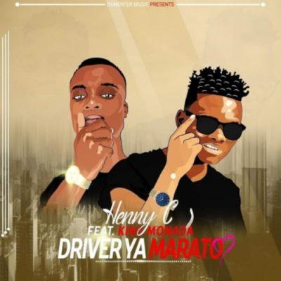 Henny C – Driver Ya Marato ft. King Monada